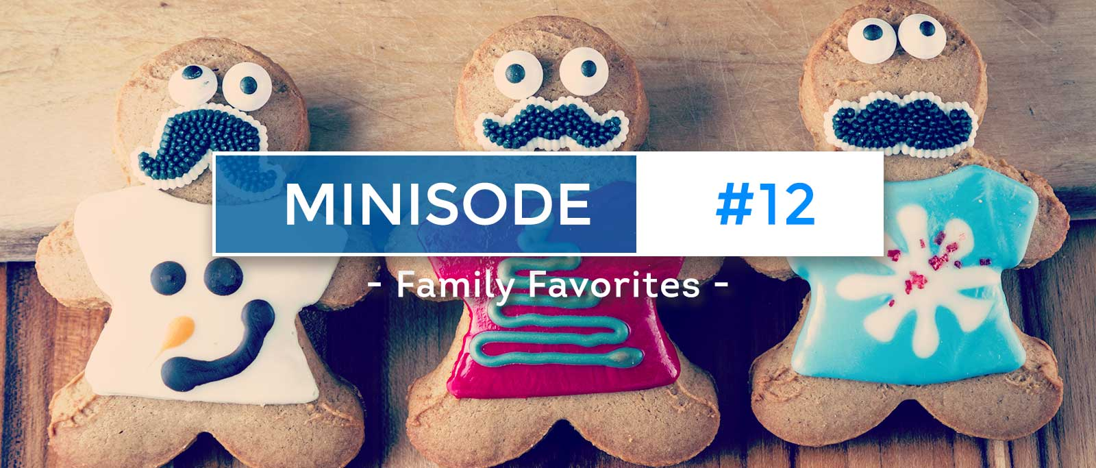 minisode-12-family-favorites-website