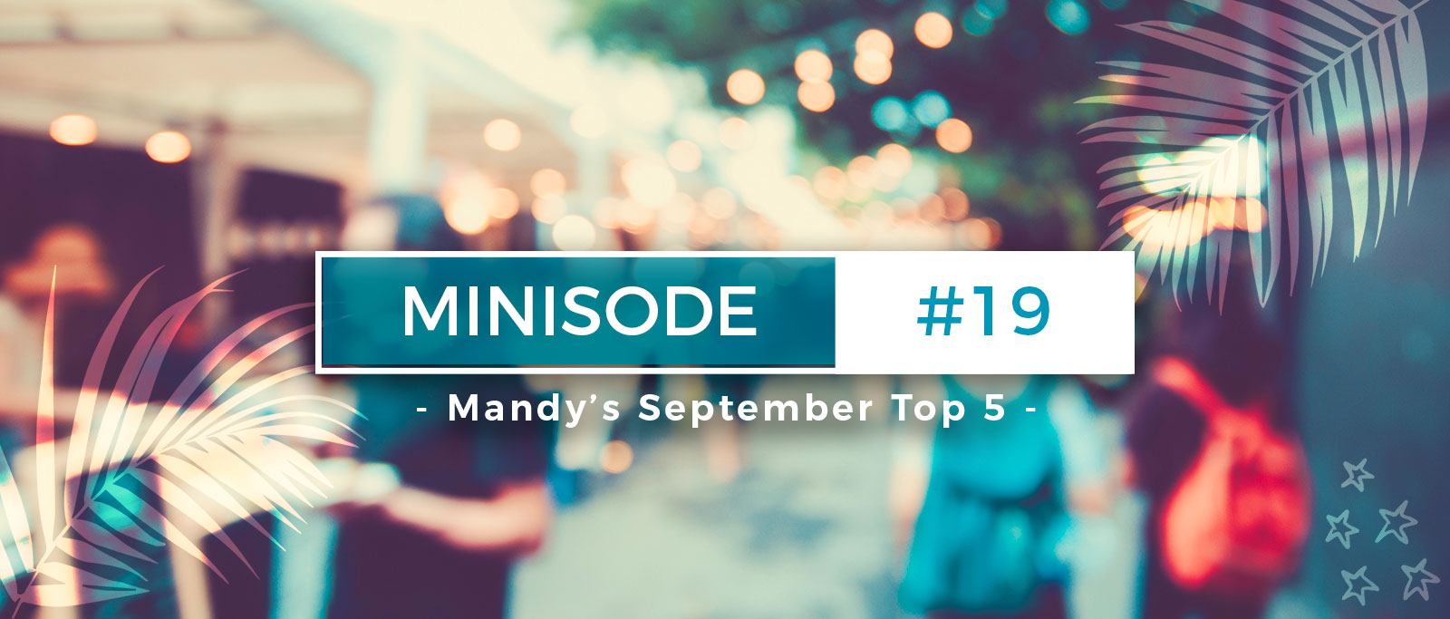 minisode-19-september-top-5