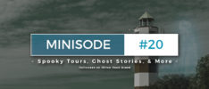 Spooky Tours, Ghost Stories, And More | Hilton Head Islandcast Minisode #20